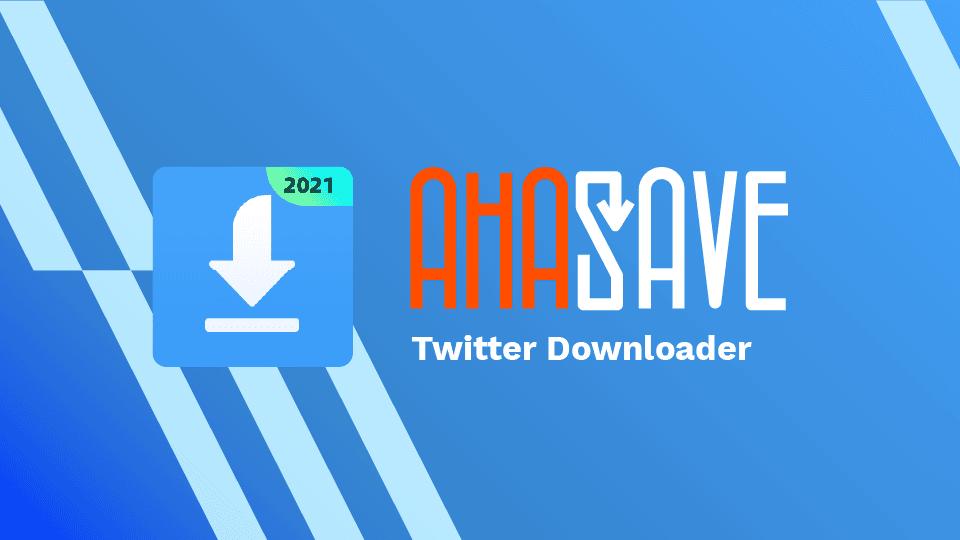 AhaSave Twitter Downloader